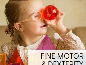 Fine Motor & Dexterity